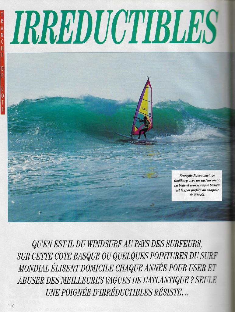 Le wicked reporter Michel PERRIN (Tahitien pour les intimes ,futur rédac chef de TRIP SURF)  avait fait un article entier sur le windsurf en pays basque et ne s'etait pas trompé en mettant en double page François dans un bottom à Guethary!